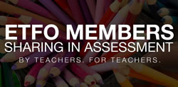 Visit ETFO Members Sharing in Assessment - By Teachers_ For Teachers