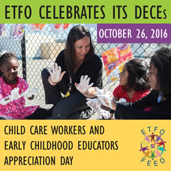 ETFO celebrates its DECEs - Oct 26_ 2016. Child Care Workers and ECEs Appreciation Day.