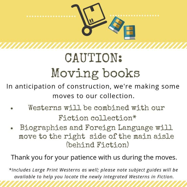 moving books in anticipation of construction we_re making some moves to our collection