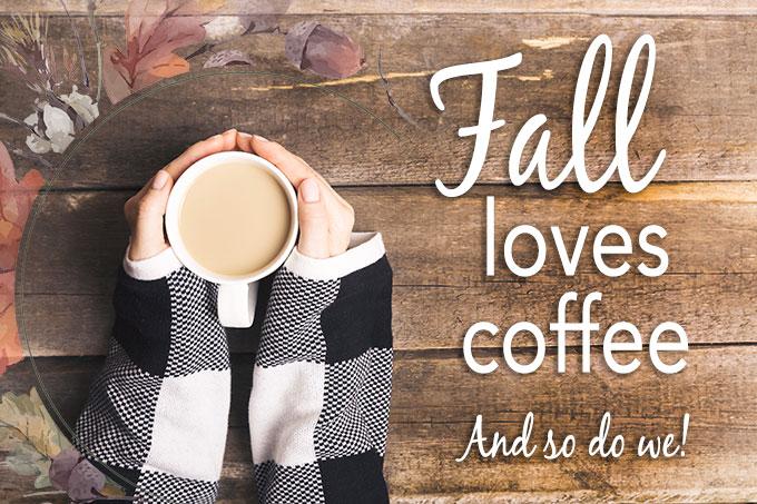 Fall Loves Coffee