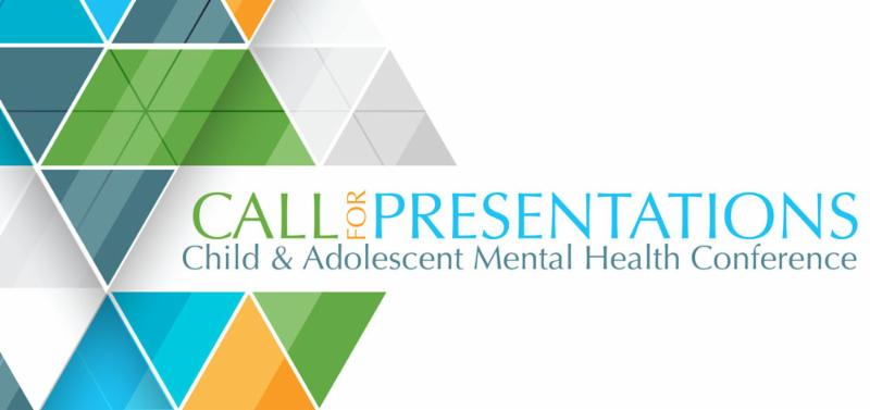 Call for Presentations: Child & Adolescent Mental Health