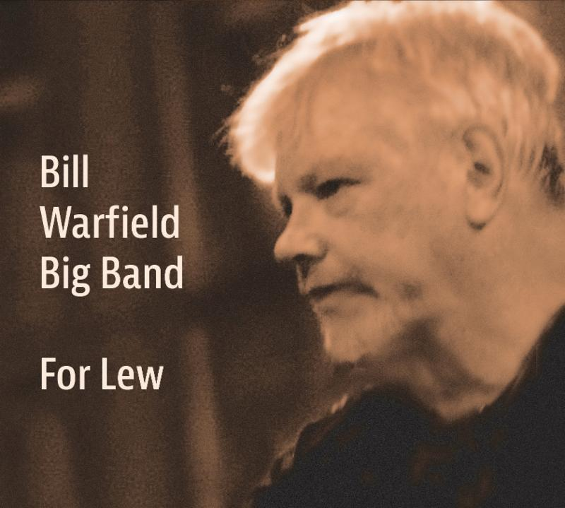 Bill Warfield Big Band For Lew