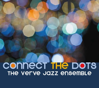 Verve Jazz Ensemble Connect the Dots