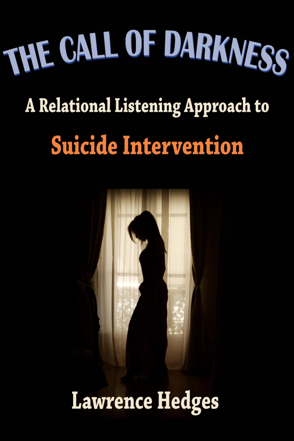 https://freepsychotherapybooks.org/suicide/product/1987-the-call-of-darkness-a-relational-listening-approach-to-suicide-intervention