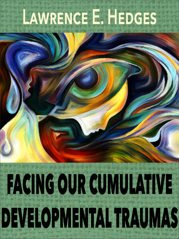https://freepsychotherapybooks.org/new-original-works/product/239-facing-our-cumulative-developmental-traumas