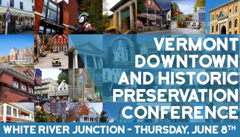 Vermont Downtown _ Historic Preservation Conference Thursday June 8_ 2017 White River Junction_ VT