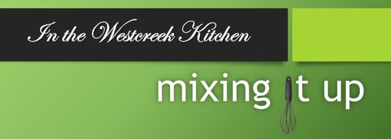 In the Westcreek Kitchen_ mixing it up_