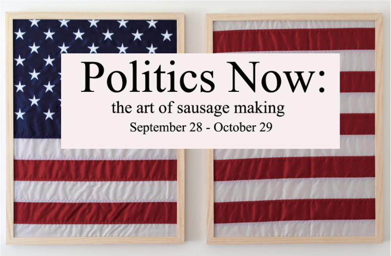 Reception on Saturday, October 1 for Union Street Gallery Exhibit 'Politics Now: the Art of Sausage Making'