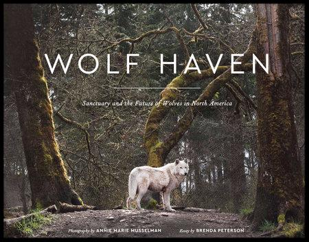 Wolf Haven_ Sanctuary and the Future of Wolves in North America