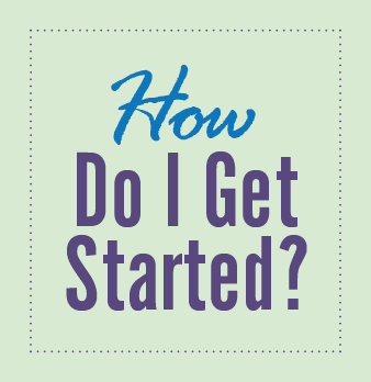 Click to learn How to Get Started