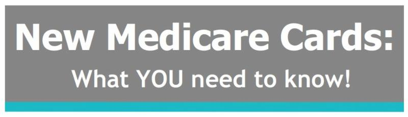 Header from the new tip sheet_ _New Medicare Cards_ What You Need to Know__