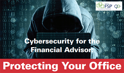 WEBINAR - Cybersecurity for the Financial Advisor