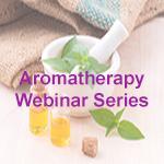 Aromatherapy Webinar Series