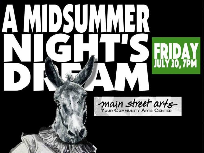 A Midsummer Night_s Dream_ Friday July 20_ 7 pm_ Main Street Arts_ your community arts center