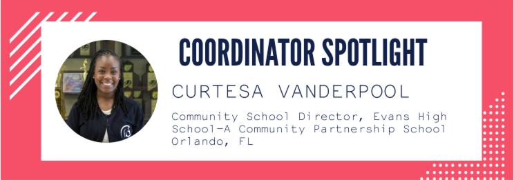 Coordinator Spotlight - Curtesa Vanderpool. Community school director_ evans high school - a community partnership school_ Orlando_ FL