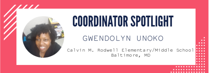 Coordinator Spotlight_ Gwendolyn Unoko_ Calvin M. Rodwell Elementary_Middle School. Baltimore_ MD