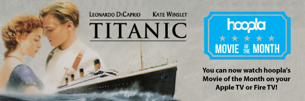 December's Movie of the Month at hoopla is Titanic!
