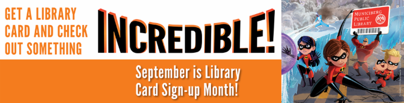 Disney Pixar's superhero family, the Incredibles encourages everyone to get a library card.