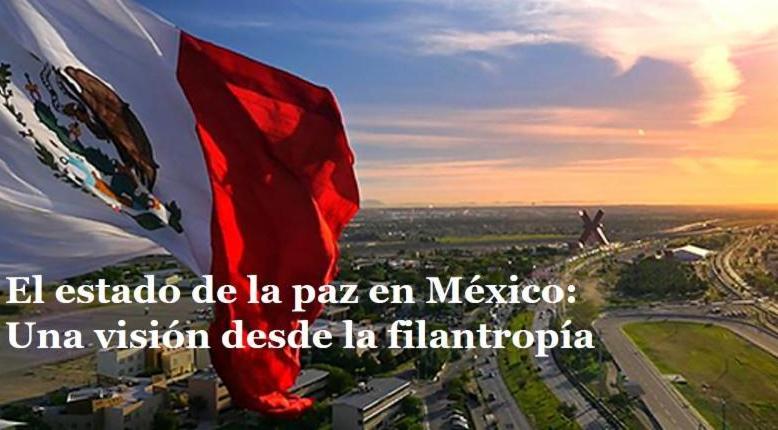 Invitación: El estado de la paz en México, una visión desde la filantropía