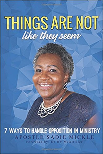 Things Are Not Like They Seem - book by Apostle Sadie Mickle