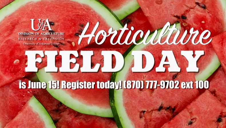 UA logo_ watermelon photo in the background_ horticulture field day june 15 call 870-777-9702 ext 100