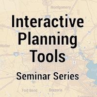 Interactive Planning Tools Seminar Series graphic