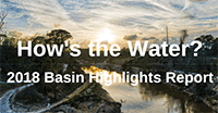 How's the Water 2018 Basin Highlights Report graphic