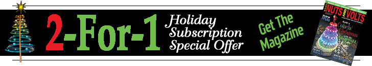 Nuts and Volts 2 for 1 Holiday Subscription Special Offer - Get The Magazine