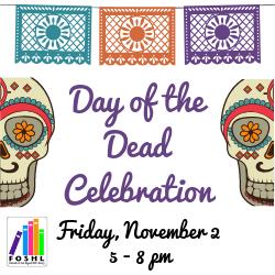 Day of the Dead Celebration Friday November 2