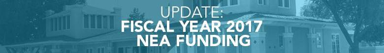 Update_ Fiscal Year 2017 NEA Funding