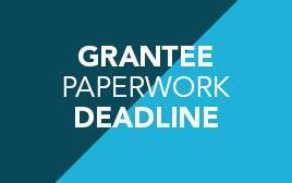 Grantee Paperwork Deadline