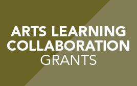Arts Learning Collaboration Grants