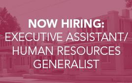Now Hiring_ Executive Assistant and Human Resources Generalist