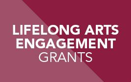 Lifelong Arts Engagement Grants