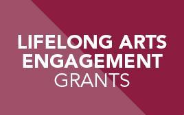 Lifelong Arts Engagement Grants