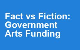 Fact vs Fiction_ Government Arts Funding