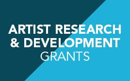Artist Research _ Development Grants