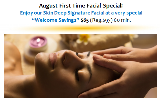 August First Time Facial Special!