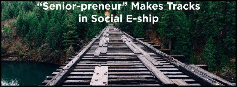 _Senior-preneur_ Makes Tracks in Social E-ship
