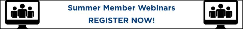 Summer Member Webinars