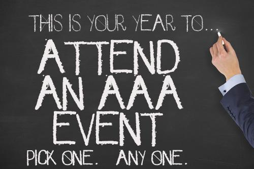 this is your year to attend an aaa event. pick one. any one.