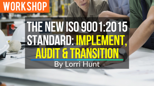 WORKSHOP The New ISO 9001_2015 Standard_ Implement_ Audit_ and Transition