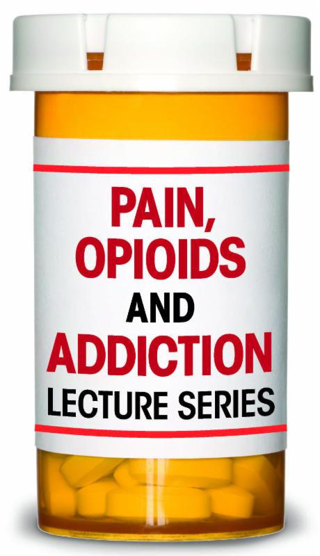 Pain_ Opioids _ Addiction Lecture Series
