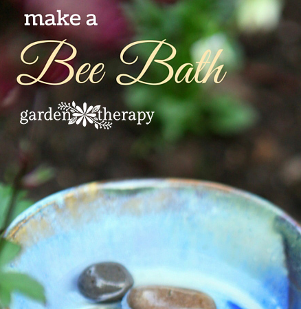 Make a Bee Bath by Garden Therapy - photo and text graphic