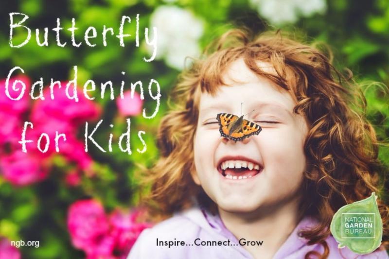 Butterfly Gardening for Kids from National Garden Bureau