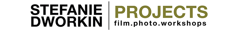 STEFANIE DWORKIN PROJECTS film.photo.workshops