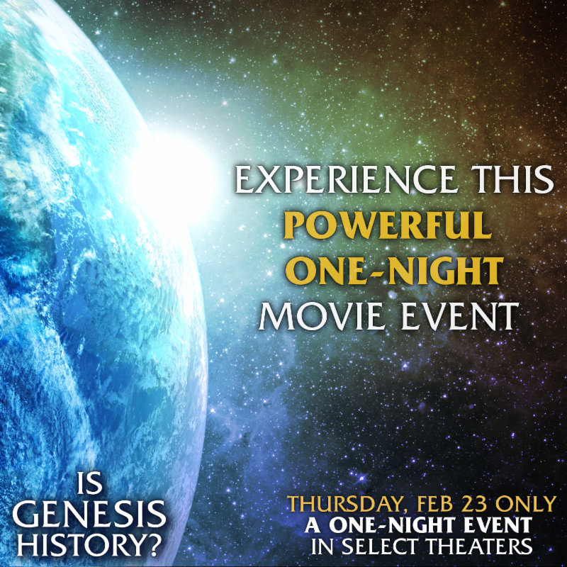 "New Movie ""Is Genesis History?"" Theater Showing"
