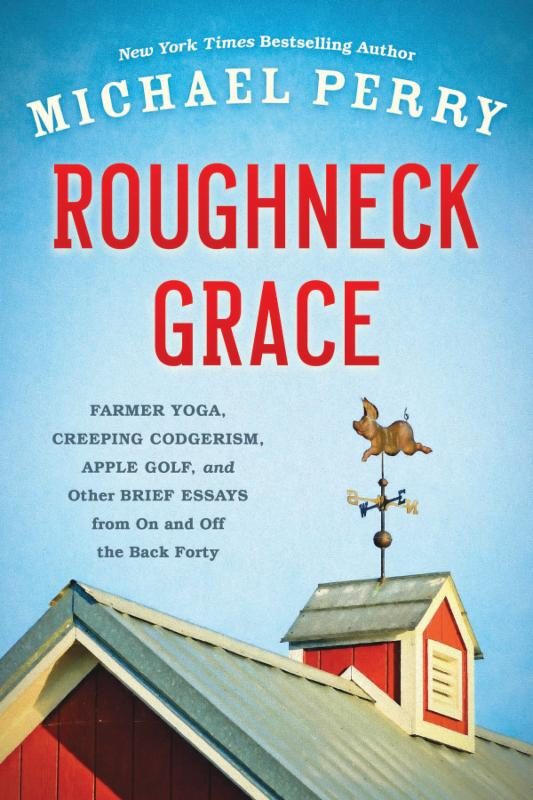 Roughneck Grace by Michael Perry