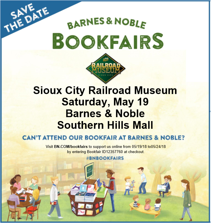 Barnes and Noble Bookfair. A portion of the proceeds from May 19th go to support Sioux City Railroad Museum Educational Programs
