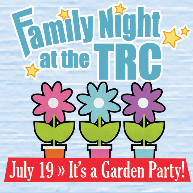 Family Night at TRC - Garden Party